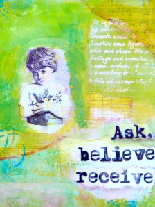 Ask. Believe. Receive